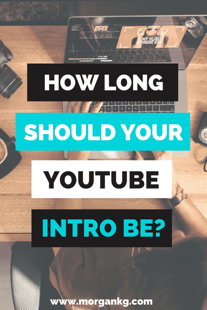 How long should a YouTube intro be?