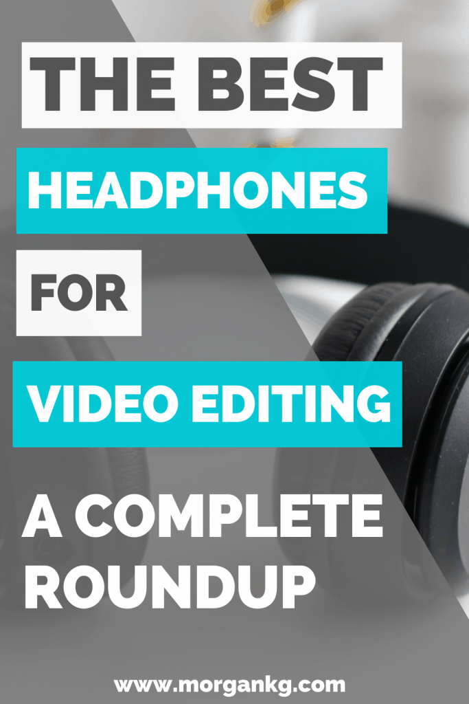 Graphic displaying the best headphones for video editing