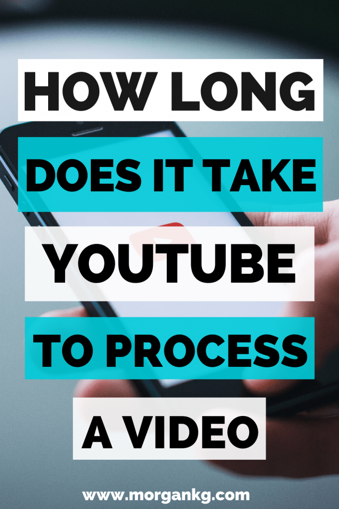 How long does it take youtube to process a video